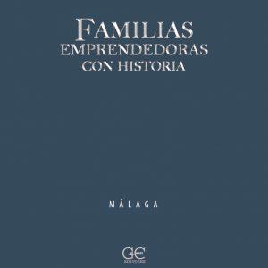 Familias emprendedoras con historia - MÁLAGA © Guicuest Editores