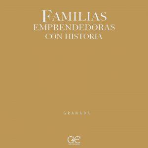 Familias emprendedoras con historia - GRANADA © Guicuest Editores